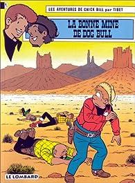 Chick Bill, tome 47 : La Bonne Mine de Dog Bull par  Tibet