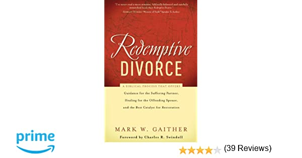 Redemptive Divorce: A Biblical Process That Offers Guidance for ...