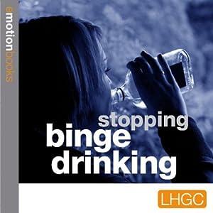 Emotion Downloads: Stopping Binge Drinking Audiobook