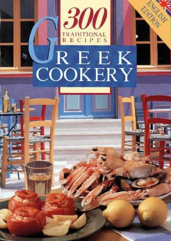 Greek Cookery: 300 Traditional Recipes by Aspasia Angelikopoulu