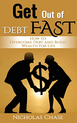 Get Out of Debt Fast: How to Overcome Debt and Build Wealth for Life (debt inheritance, debt free, debt management, debt recovery, debt collection, debt reduction, debt relie)