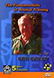 The Fundamentals of Animal Training by Bob Bailey