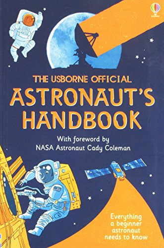 The Usborne Official Astronaut's Handbook: Everything a Beginner Astronaut Needs to Know