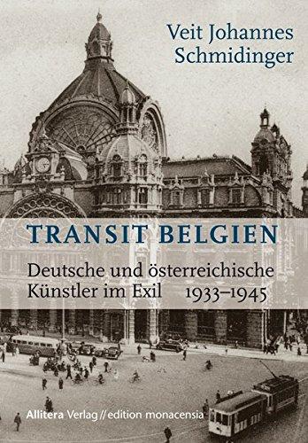 Transit Belgien: Deutsche und österreichische Künstler im Exil 1933-1945 (edition monacensia)