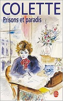 Prisons et paradis par Colette