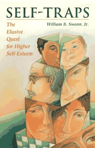 Self-Traps: The Elusive Quest for Higher Self-Esteem ()