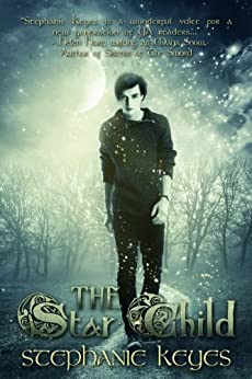 The Star Child (The Star Child Series Book 1) by [Keyes, Stephanie]