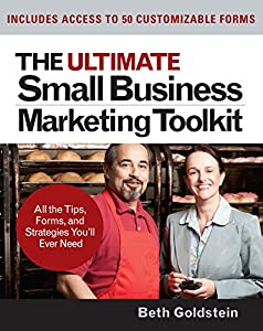 The Ultimate Small Business Marketing Toolkit: All the Tips, Forms, and Strategies You'll Ever Need! from McGraw-Hill Education