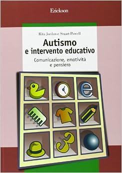 Autismo e intervento educativo. Comunicazione, emotività e pensiero