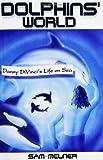Dolphins' World, Samuel Melner, 1553695534