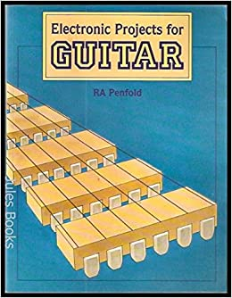 Electronic Projects for Guitar: R. A. Penfold: 9781870775311: Amazon ...