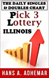 illinois lottery - The daily singles & doubles chart: Pick 3 lottery (Illinois)
