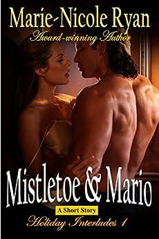 Mistletoe and Mario (Holiday Interludes Book 1) by [Ryan, Marie-Nicole]
