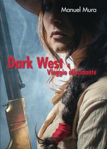 Dark West vol.4: Viaggio allucinante (Italian Edition)