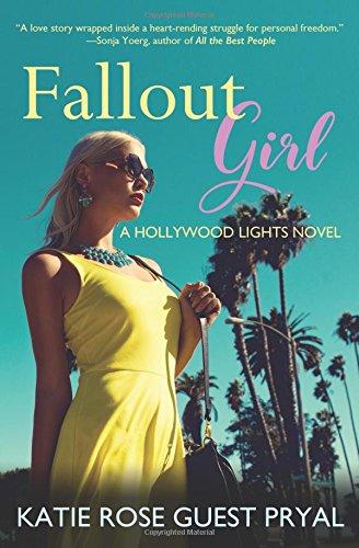 Fallout Girl: A Romantic Suspense Novel (Hollywood Lights Series) PDF