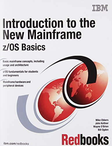 Introduction to the New Mainframe: z/OS Basics (Introduction To The New Mainframe Z Os Basics)