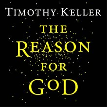 The Reason for God Audiobook by Timothy Keller Narrated by Timothy Keller