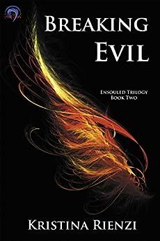 Breaking Evil (Ensouled Trilogy Book 2) by [Rienzi, Kristina]