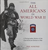 The All Americans in World War II, Phil Nordyke, 0760326177