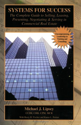 Systems for Success: The Complete Guide to Selling, Leasing, Presenting, Negotiating & Serving in Commercial Real Estate by Brand: Pelican Publishing