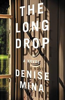 The Long Drop: A Novel by [Mina, Denise]