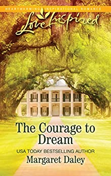 The Courage to Dream by [Daley, Margaret]