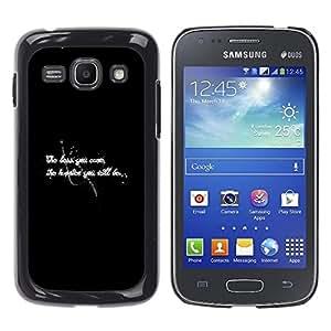 Qstar Arte & diseño plástico duro Fundas Cover Cubre Hard Case Cover para Samsung Galaxy Ace 3 III / GT-S7270 / GT-S7275 / GT-S7272 ( Worry Happiness Black White Text Inspiring)