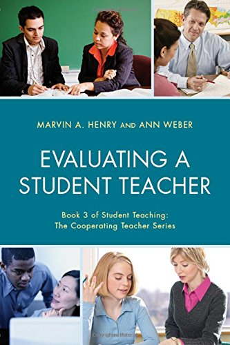 Evaluating a Student Teacher (Student Teaching: The Cooperating Teacher Series)