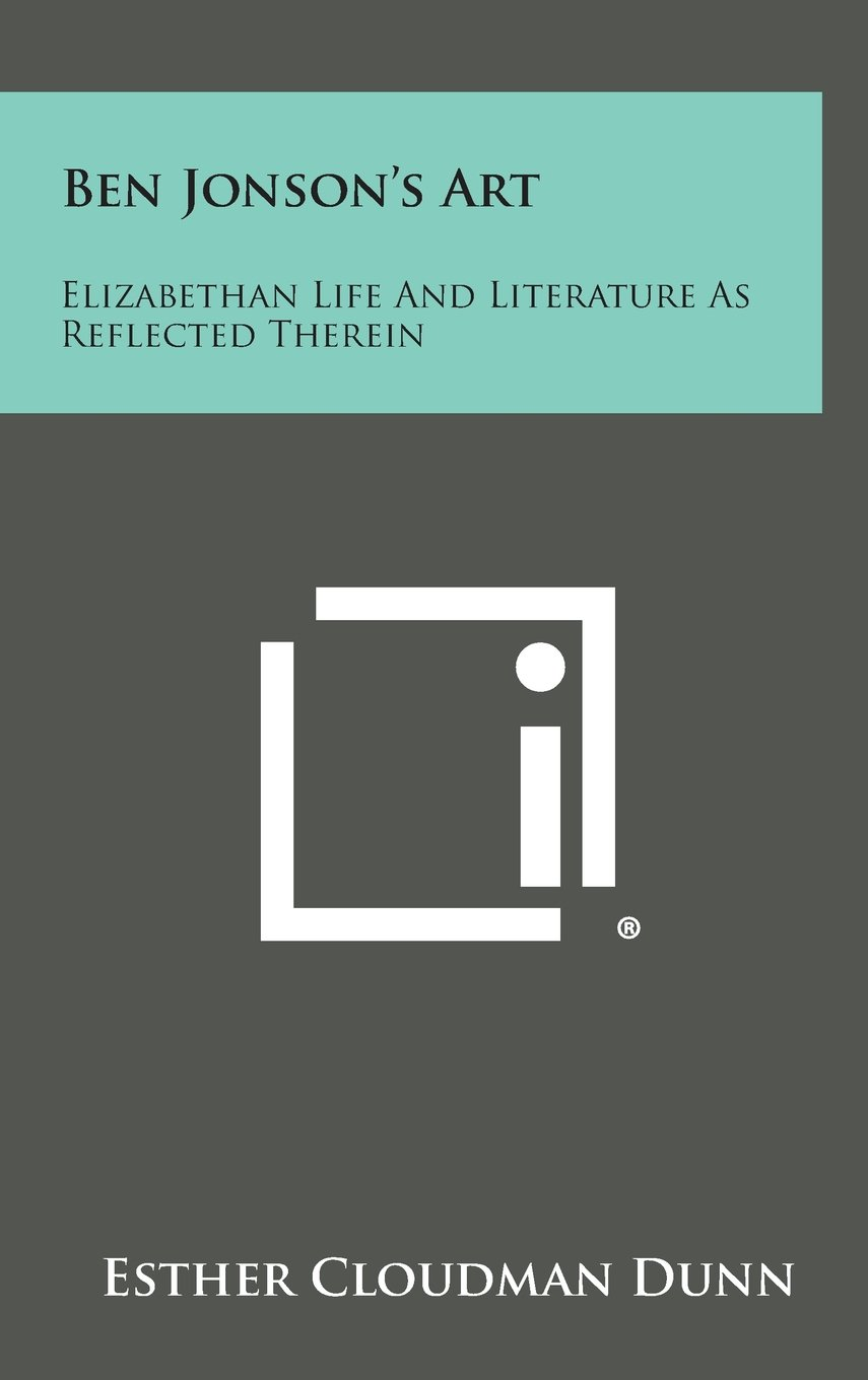 Ben Jonson's Art: Elizabethan Life and Literature as Reflected Therein PDF