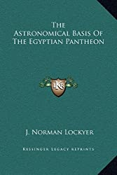 The Astronomical Basis of the Egyptian Pantheon
