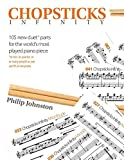 img - for Chopsticks Infinity: 105 new duet parts for the world's most played piano piece. book / textbook / text book