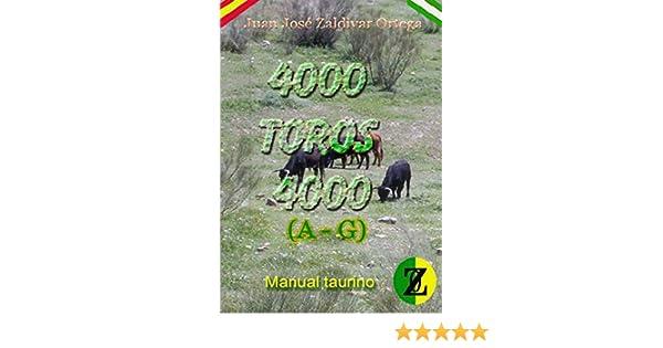 Manual Taurino 4000 toros 4000 de la A a la G: Manual Taurino donde se relacionan nombres e historia de los