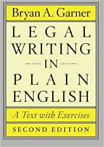 legal writing in plain english Legal writing in plain english, second edition: a text with exercises (chicago guides to writing, editing, and publishing) [bryan a garner] on amazoncom free.