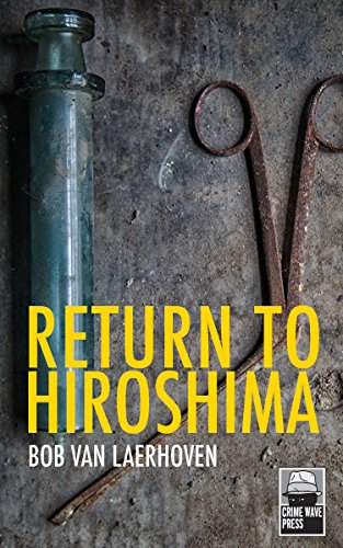 Return to Hiroshima by [Van Laerhoven, Bob]
