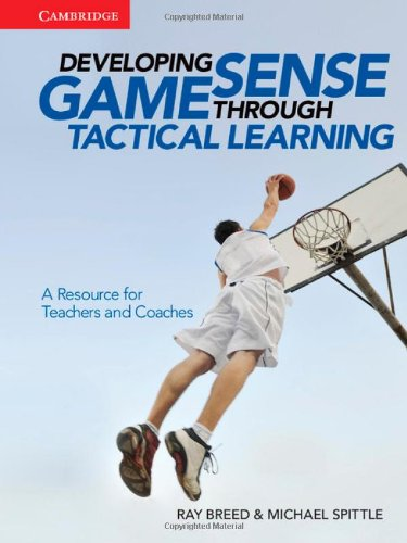 Developing Game Sense Through Tactical Learning: A Resource for Teachers and Coaches by Cambridge University Press (Image #2)