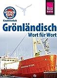 Reise Know-How Sprachführer Grönländisch - Wort für Wort: Kauderwelsch-Band 204