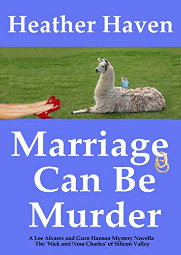 Marriage Can Be Murder: A Mystery Novella (The Lee Alvarez and Gurn Hanson Mysteries Book 2) by [Haven, Heather]
