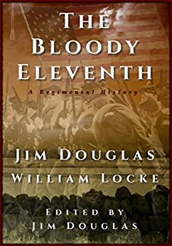 The Bloody Eleventh: A Regimental History by [Douglas, Jim]