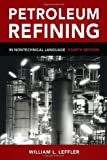 Petroleum Refining in Nontechnical Language 4th Edition