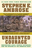 Undaunted Courage, Stephen E. Ambrose, 0613022173
