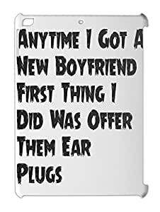 Anytime I Got A New Boyfriend First Thing I Did Was Offer iPad air plastic case
