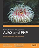 AJAX and PHP, Cristian Darie and Bogdan Brinzarea, 1904811825