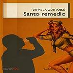 Santo remedio [Holy Remedy] | Rafael Courtoise