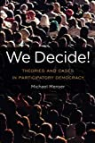 "Michael Menser, ""We Decide!: Theories and Cases in Participatory Democracy"" (Temple UP, 2018)"