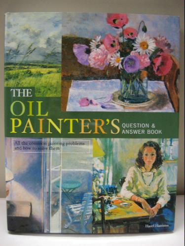 The Oil Painter's Question & Answer Book