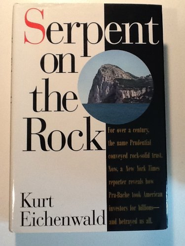 Serpent On The Rock  Crime  Betrayal And The Terrible Secrets Of Prudential Bache