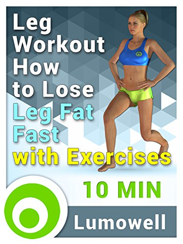 Leg Workout: How to Lose Leg Fat Fast with Exercises