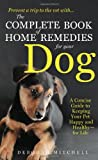 The Complete Book of Home Remedies for Your Dog, Deborah Mitchell, 125002627X
