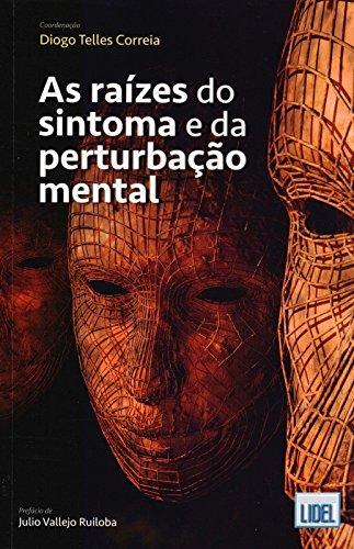 As Raízes do Sintoma e da Perturbação Mental (Em Portuguese do Brasil) ePub fb2 book