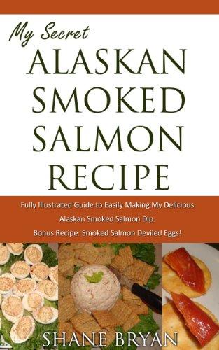My Secret Alaskan Smoked Salmon Recipe